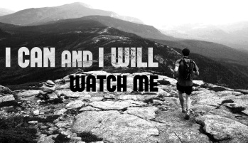 i can and i will, watch me