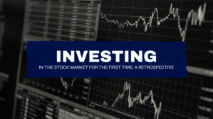 Investing in the stock market for the first time: a retrospective (Part 2)