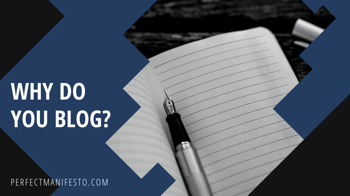 Why Do You Blog?
